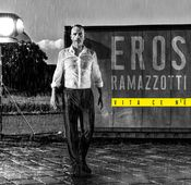 "Eros Ramazzotti: ""Vita Ce N'É"""
