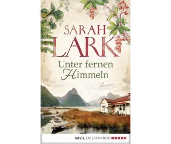 Sarah Lark – Unter fernen Himmeln