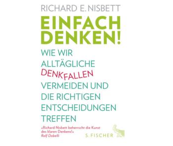 Richard E. Nisbett, Einfach denken!