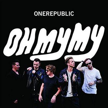 "OneRepublic: ""Oh My My"""