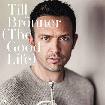 """Till Brönner: """"The Good Life"""""""