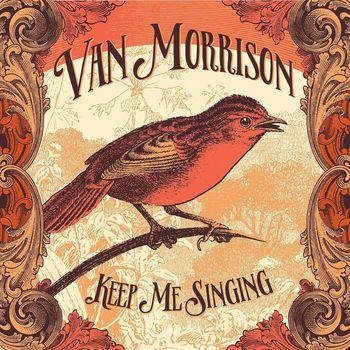 """Van Morrison: """"Keep Me Singing"""""""