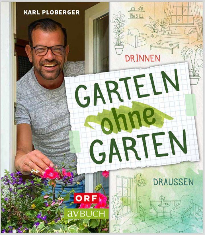 """""""Garteln ohne Garten"""" ist das 23. Buch von Karl Ploberger."""