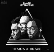 "The Black Eyed Peas: ""Masters Of The Sun Vol. 1"