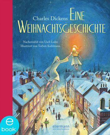 Charles Dickens/Usch Luhn: Eine Weihnachtsgeschichte