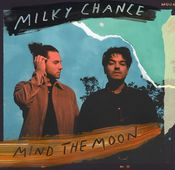"Milky Chance: ""Mind The Moon"""