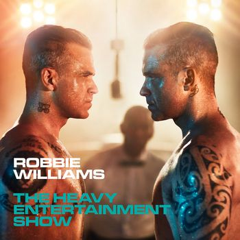 "Robbie Williams: ""The Heavy Entertainment Show"""
