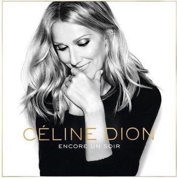 """Céline Dion: """"Encore Un Soir"""""""