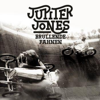 Jupiter Jones – Brüllende Fahnen