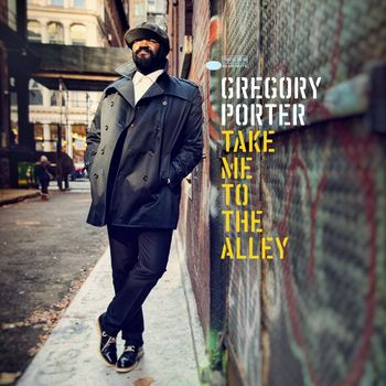 Gregory Porter: Take Me To The Alley