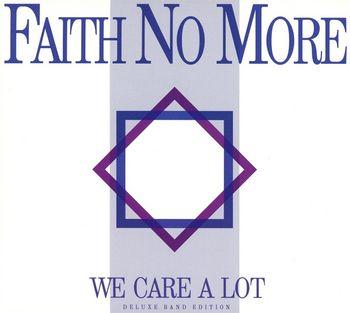 """Faith No More – """"We Care A Lot"""""""