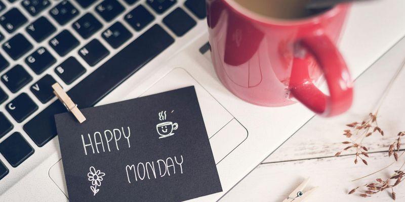 Alles Gute für Ihren Montag!