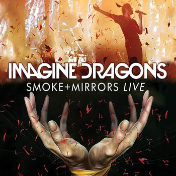 Imagine Dragons: Smoke + Mirrors (Live in Toronto)