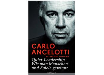 Carlo Ancelotti, Quiet Leadership – Wie man Menschen und Spiele gewinnt