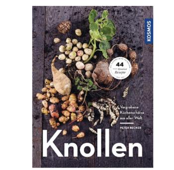 Knollen – Vergrabene Küchenschätze aus aller Welt, Peter Becker, Kosmos Verlag