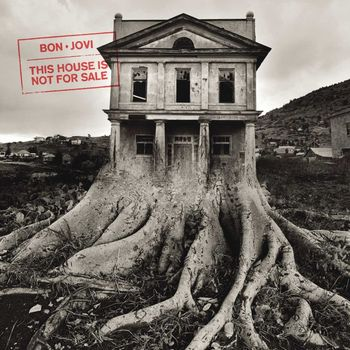 "Bon Jovi: ""This House Is Not For Sale"""